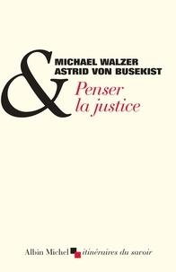 Astrid von Busekist et Astrid Von Busekist - Penser la justice - Entretiens.