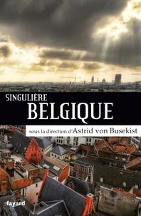 Astrid von Busekist - Singulière Belgique.