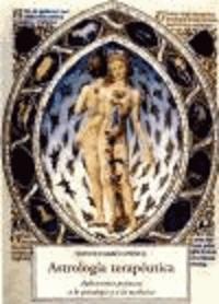 Astrología terapéutica: aplicaciones práctias a la psicología y a la medicina.