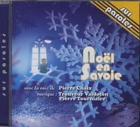 Pierre Chaix et Pierre Tourniaire - Noël en Savoie - CD audio.