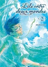 Asuka Ishii - L'île entre deux mondes Tome 2 : .