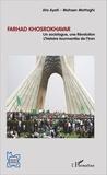 Ata Ayati et Mohsen Mottaghi - Farhad Khosrokhavar - Un sociologue, une Révolution : l'histoire tourmentée de l'Iran.