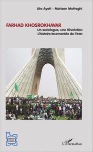 Farhad Khosrokhavar - Un sociologue, une Révolution : lhistoire tourmentée de lIran.pdf