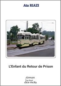 Ata Riazi - L'enfant du retour de prison.