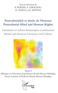 Ataféï Pewissi et Akoété Amouzou - Postcolonialité et droits de l'Homme - Tome 2, Littératures et cultures britanniques et américaines.