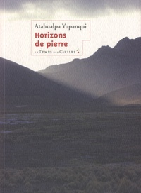 Atahualpa Yupanqui - Horizons de pierre.