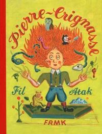 Atak et  Fil - Pierre-Crignasse ou histoires drôles et dessins cocasses.
