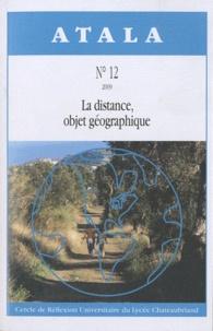 Martine Gilbert et Bernard Gilbert - Atala N° 12/2009 : La distance, objet géographique.
