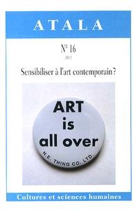 Christine Février et Pierre-Henry Frangne - Atala N° 16/2013 : Sensibiliser à l'art contemporain ?.