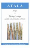 Stéphane Gibert et Jean Le Bihan - Atala N° 17/2014 : Découper le temps - Actualité de la périodisation en histoire.