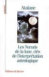 Atalane - Les noeuds de la lune, clés de l'interprétation astrologique.
