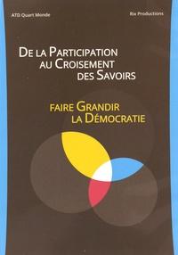 ATD Quart Monde - De la participation au croisement des savoirs - Faire grandir la démocratie. 1 DVD