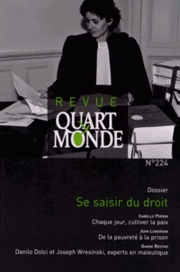 ATD Quart Monde - Quart Monde N° 224, Novembre 201 : Se saisir du droit.