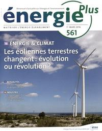 Stéphane Signoret - Energie Plus N° 561, 1er mars 201 : Les éoliennes terrestres changent : évolution ou révolution ?.