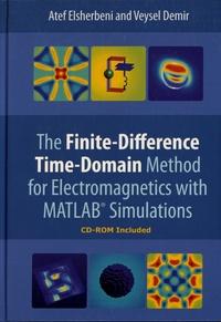 Atef Elsherbeni et Veysel Demir - The Finite-Difference Time Domain Method for Electromagnetics with MATLAB Simulations. 1 Cédérom