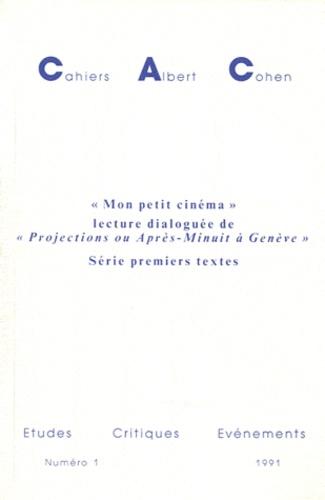 """Denise Rachel Goitein-Galpérin - Cahiers Albert Cohen N° 1/1991 : """"Mon petit cinéma"""", lecture de """"Projections ou Après-Minuit à Genève"""" - Série premiers textes."""