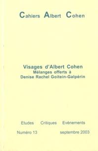 Philippe Zard - Cahiers Albert Cohen N° 13, Septembre 200 : Visages d'Albert Cohen - Mélanges offerts à Denise Rachel Goitein-Galpérin.