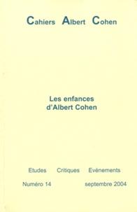 Philippe Zard - Cahiers Albert Cohen N° 14, Septembre 200 : Les enfances d'Albert Cohen.
