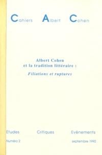 Denise Rachel Goitein-Galpérin - Cahiers Albert Cohen N° 2, Septembre 1992 : Albert Cohen et la tradition littéraire : Filiations et ruptures.