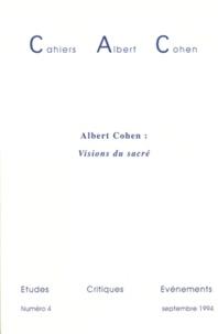 Denise Rachel Goitein-Galpérin - Cahiers Albert Cohen N° 4, Septembre 1994 : Albert Cohen : Visions du sacré.