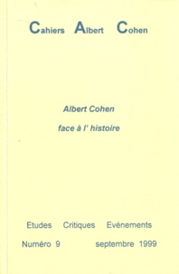 Philippe Zard - Cahiers Albert Cohen N° 9, Septembre 1999 : Albert Cohen face à l'histoire.