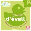 Atelier Août à Paris et Gilles Diederichs - Le bien-être de mon enfant - Activités d'éveil - 35 activités pour aider votre tout-petit à bien grandir, pour les 0-3 ans.