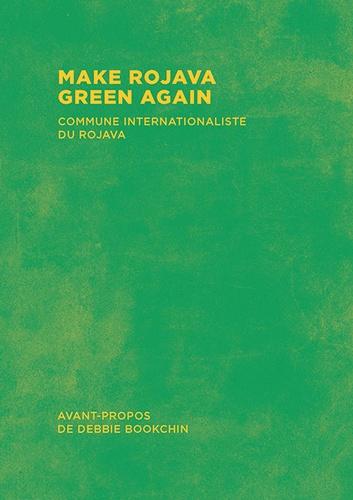 Atelier de création libertaire - Make Rojava Green Again - Commune internationaliste du Rojava.