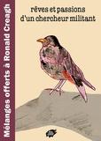 Atelier de création libertaire - Rêves et passions d'un chercheur militant - Mélanges offerts à Ronald Creagh.