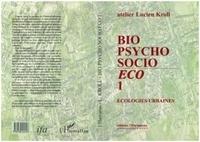 Atelier Lucien Kroll - Bio, psycho, socio / éco - Écologies urbaines.