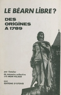 Atelier Lys, mon village - Le Béarn libre ? - Des origines à 1789.