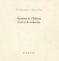 Atelier Vis-à-Vis - Situation de l'Edition de création - 21 éditeurs, à Marseille.