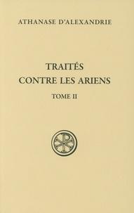 Athanase d'Alexandrie - Traités contre les Ariens - Tome 2.