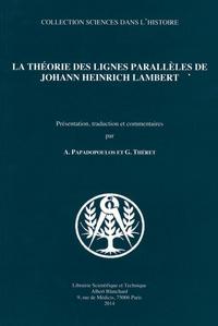 Athanase Papadopoulos et Guillaume Théret - La théorie des lignes parallèles de Johann Heinrich Lambert.