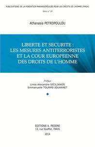 Athanasia Petropoulou - Liberté et sécurité : les mesures antiterroristes et la Cour européenne des droits de l'homme.