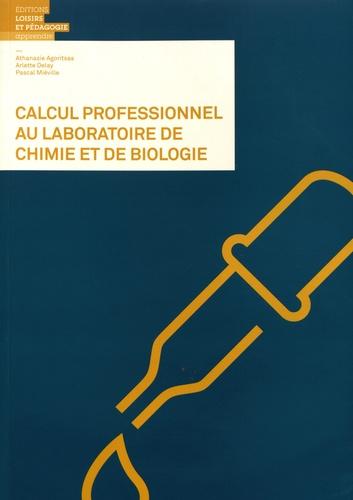Athanasie Agoritsas et Arlette Delay - Calcul professionnel au laboratoire de chimie et de biologie.