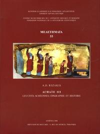 Athanasios D. Rizakis - Achaïe - Volume 3, Les cités achéennes : épigraphie et histoire.