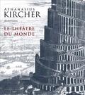 Athanasius Kircher - Le théâtre du monde.