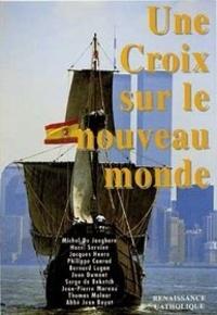 Athanasius Schneider - UNE CROIX SUR LE NOUVEAU MONDE - Actes de la 1re Université d'été de Renaissance catholique, Mérigny, août 1992.