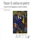 Athanassios Vassiliou - Penser le cinéma en peintre - L'oeuvre de Théo Angelopoulos rencontre la peinture.