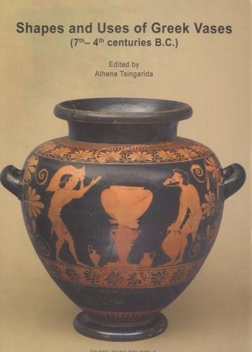 Athéna Tsingarida - Shapes and Uses of Greek Vases - 7th-4th centuries B.C..