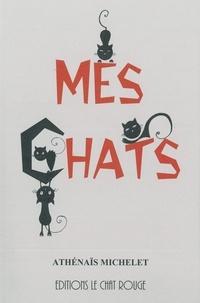 Athénaïs Michelet - Mes Chats - Son Silence et ses moindres cris.