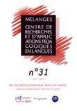 Alex Boulton - Mélanges N° 31 : Des documents authentiques oraux aux corpus : questions d'apprentissage en didactique des langues. 1 Cédérom