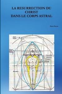 Pierre Puccio - La Resurrection Du Christ Dans Le Corps Astral.