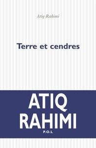 Atiq Rahimi - Terre et cendres.