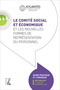 Atlantes Avocats - Le comité social et économique et les nouvelles formes de représentation du personnel - Guide pratique et juridique.