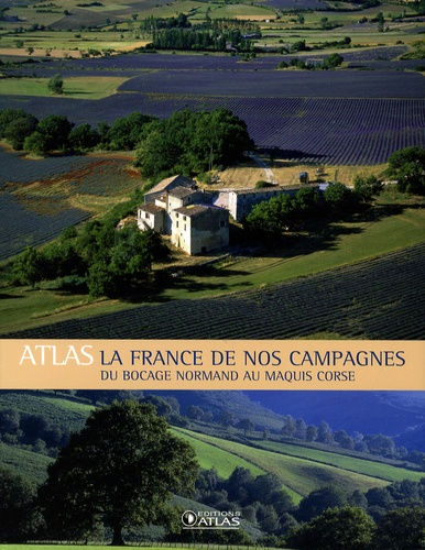 Atlas - Atlas la France de nos campagnes - Du bocage normand au maquis corse.