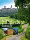 Atlas - Les 100 plus belles escapades touristiques en France.