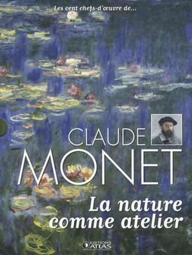 Atlas - Les cent chefs-d'oeuvre de Claude Monet.