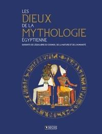Atlas - Les dieux de la mythologie égyptienne - Garants de l'équilibre du cosmos, de la nature et de l'humanité.