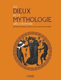 Atlas - Les dieux de la mythologie gréco-romaine - Maîtres des forces naturelles et du destin des hommes.
